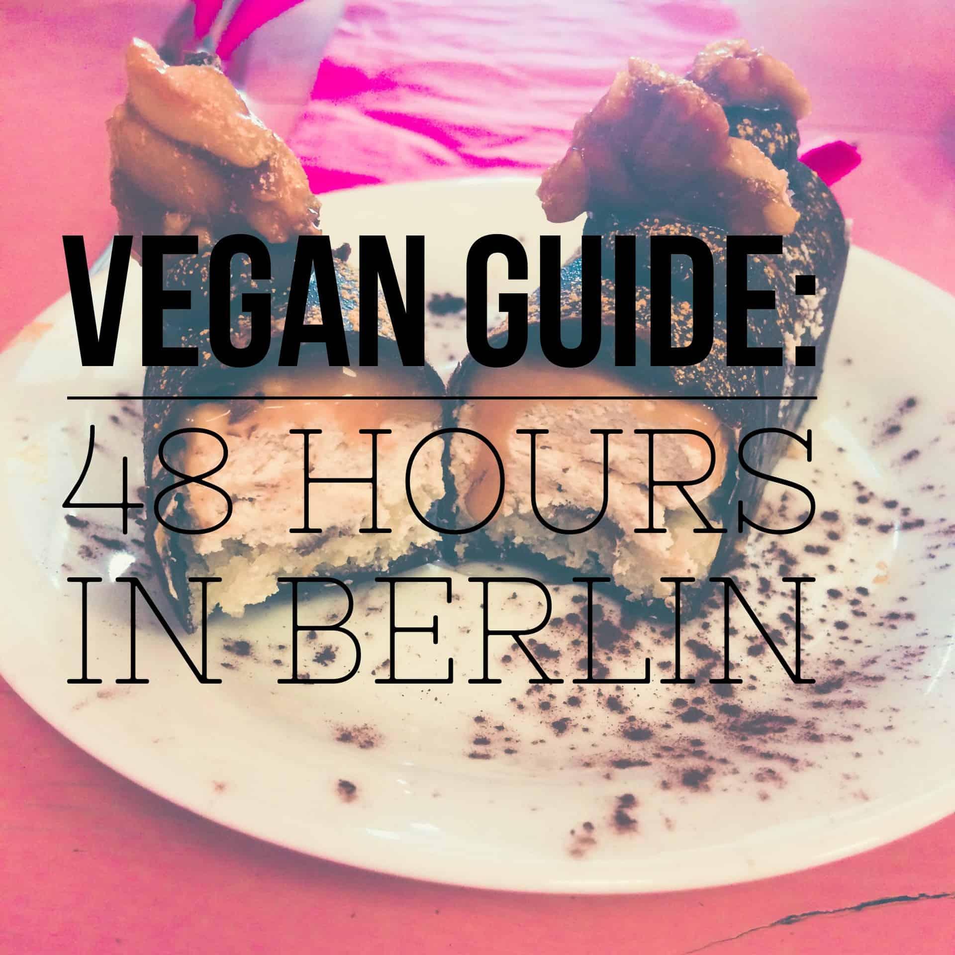Vegan Guide: 48 Hours in Berlin