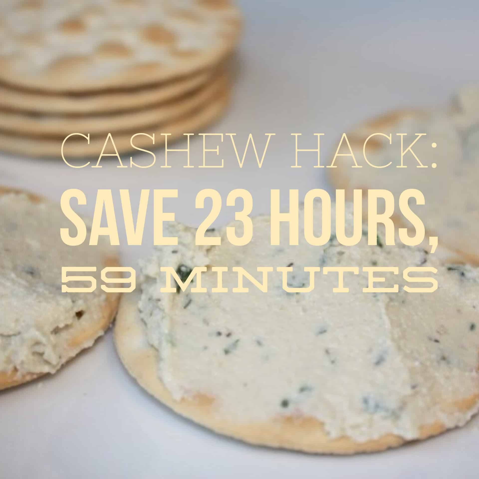 Cashew hack: save 23 hours, 59 minutes