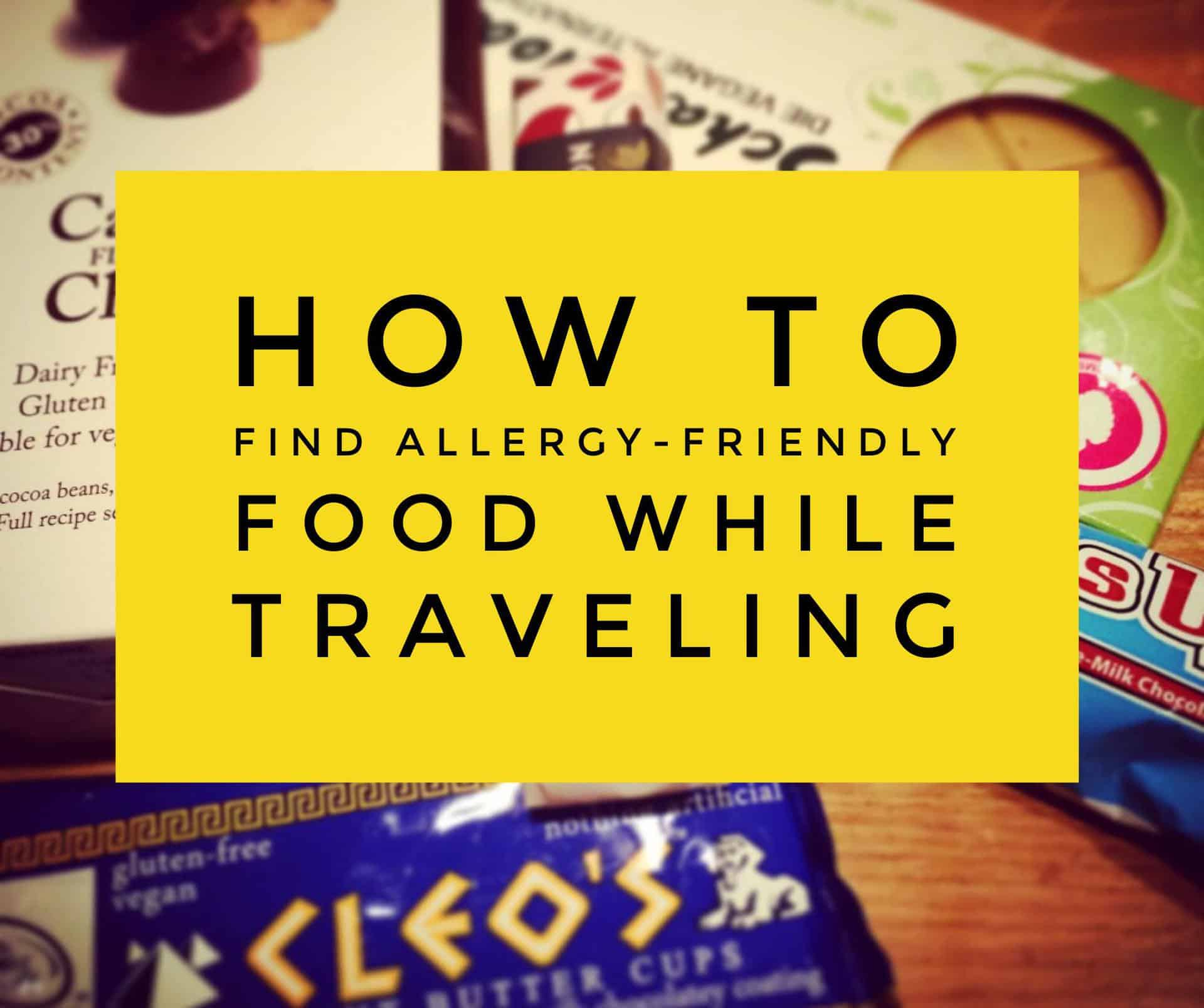 How to find allergy-friendly food while traveling
