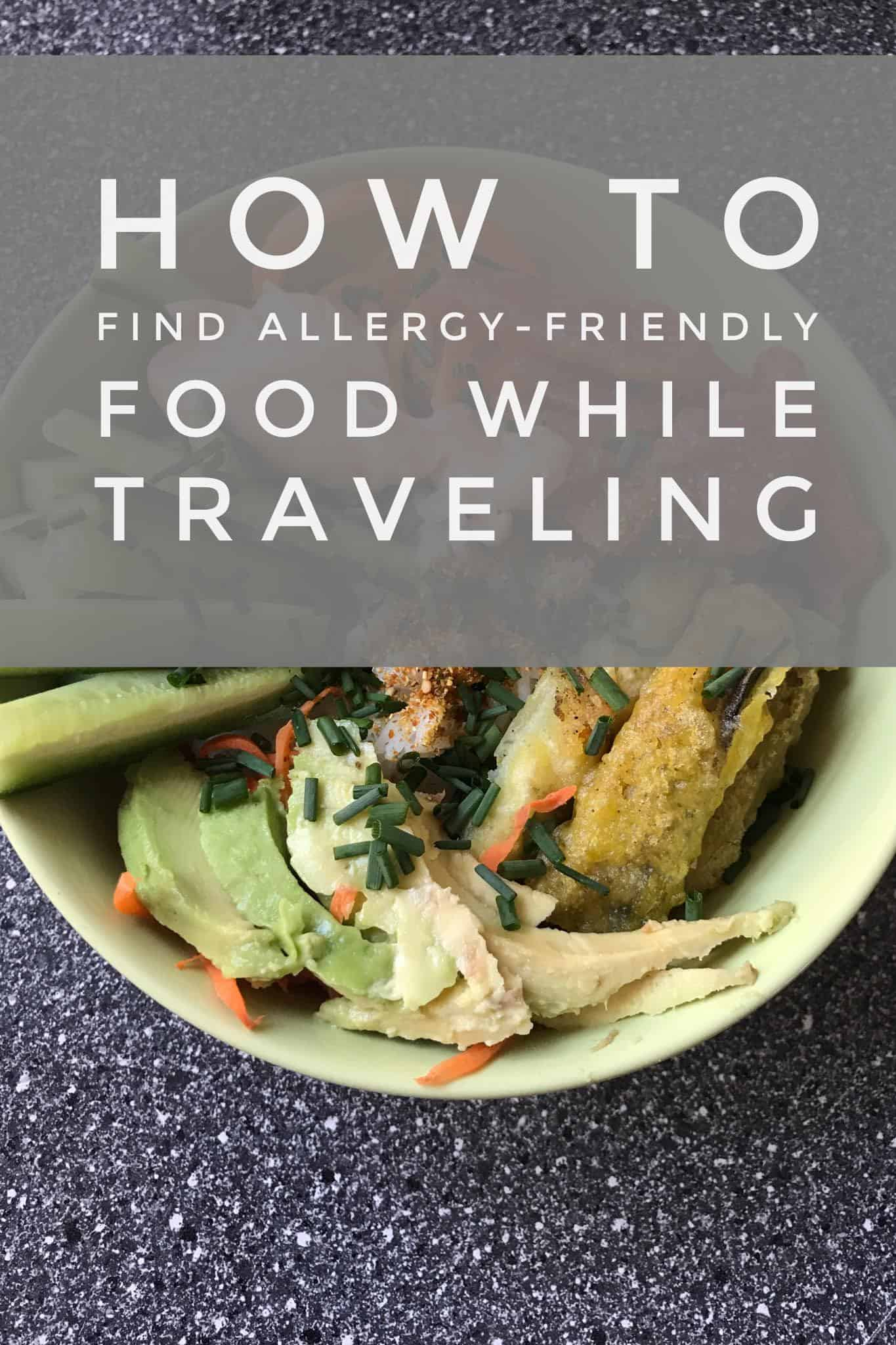 How to find allergy-friendly food while traveling. Gluten free, soy free, dairy free food.